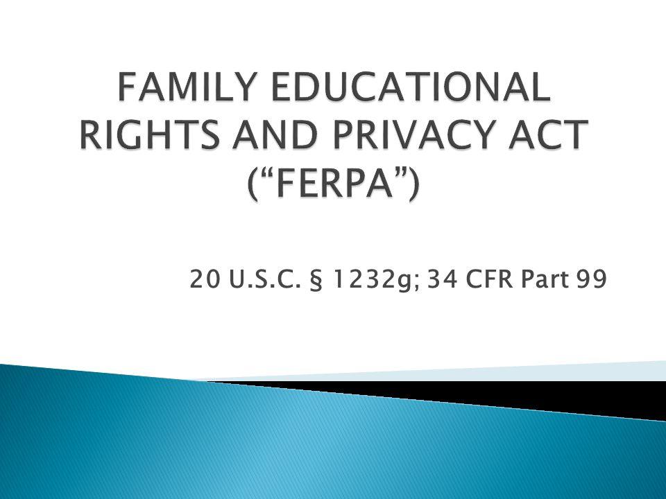 20 U.S.C. § 1232g; 34 CFR Part 99
