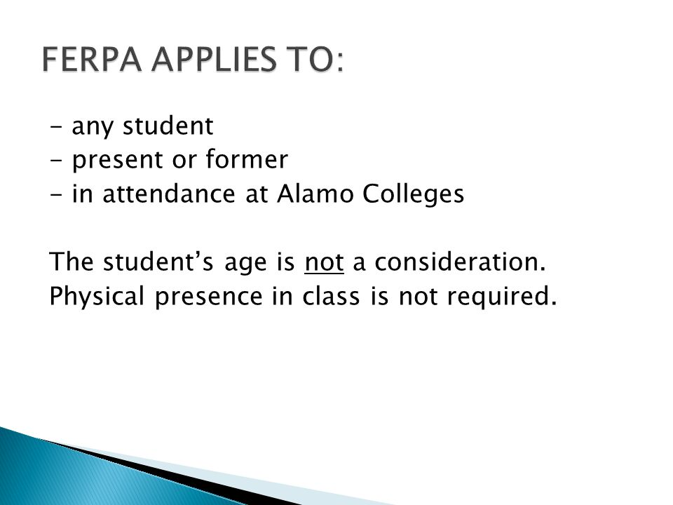 - any student - present or former - in attendance at Alamo Colleges The students age is not a consideration. Physical presence in class is not require