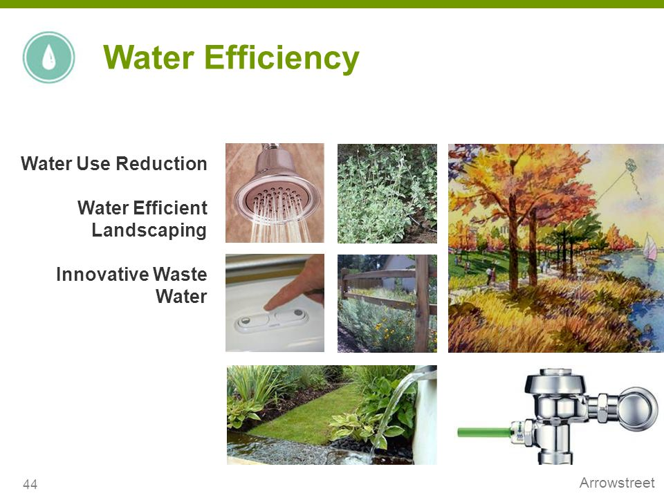 Arrowstreet Water Use Reduction Water Efficient Landscaping Innovative Waste Water 44 Water Efficiency