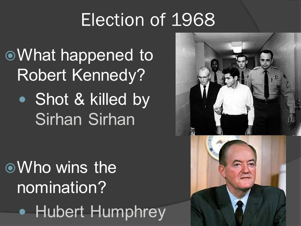 Election of 1968 What happened to Robert Kennedy.