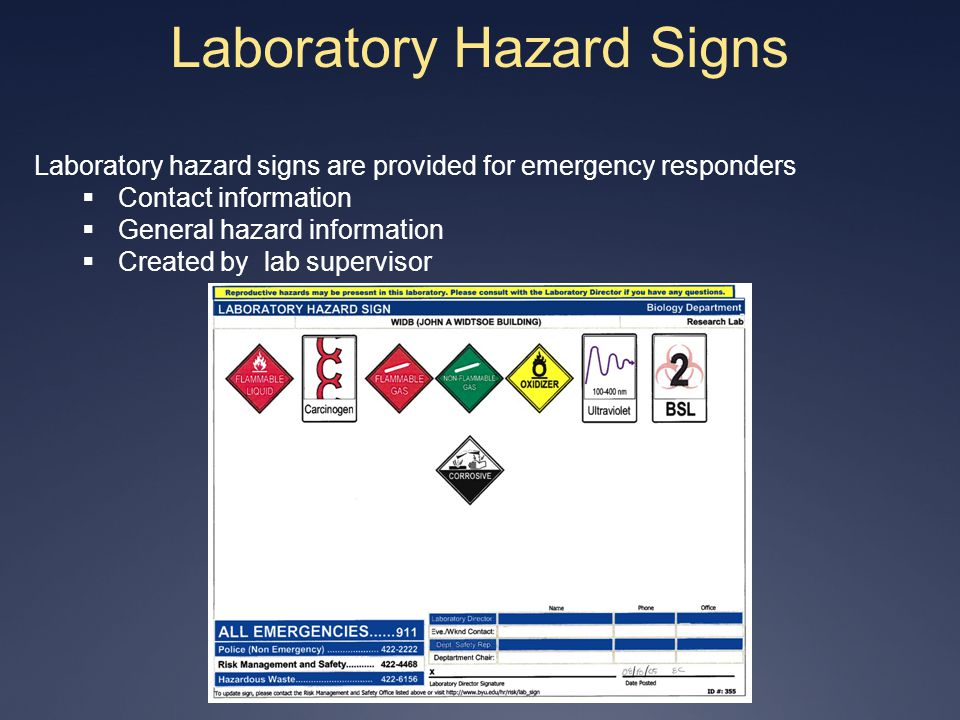 Laboratory Hazard Signs Laboratory hazard signs are provided for emergency responders Contact information General hazard information Created by lab su