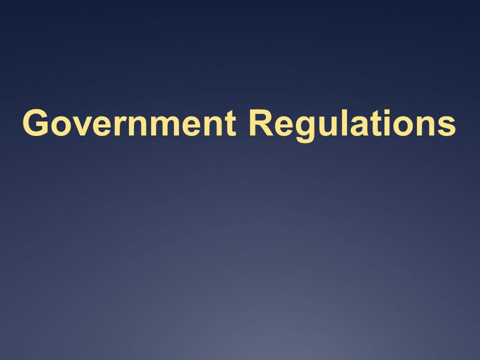 Government Regulations