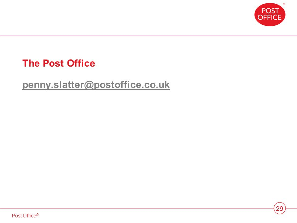 ® 29 The Post Office penny.slatter@postoffice.co.uk penny.slatter@postoffice.co.uk