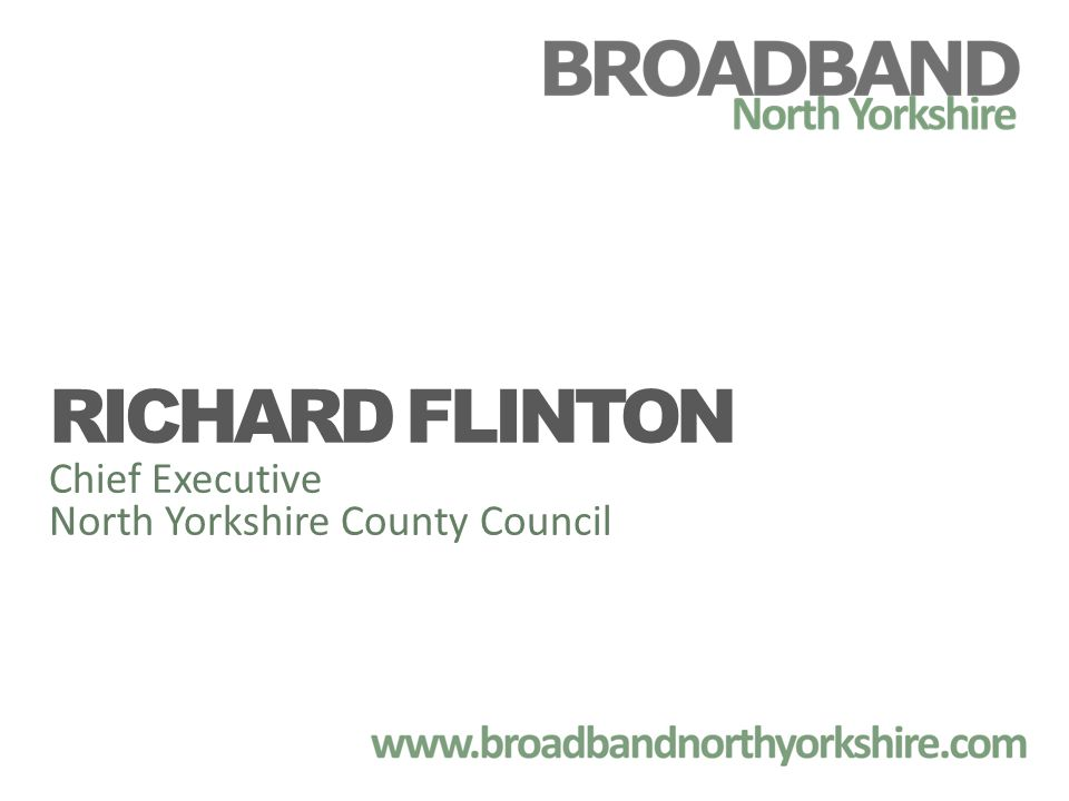 The Vision and the Challenge Our vision is to bring the advantages of high-quality broadband to 100% of businesses and citizens in North Yorkshire.