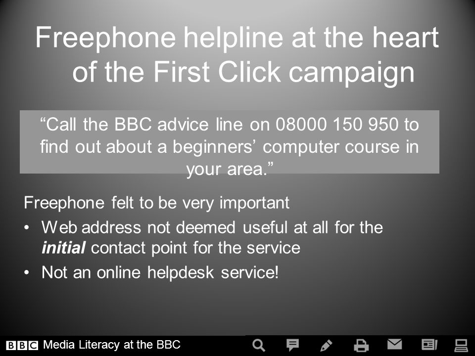 Freephone felt to be very important Web address not deemed useful at all for the initial contact point for the service Not an online helpdesk service.