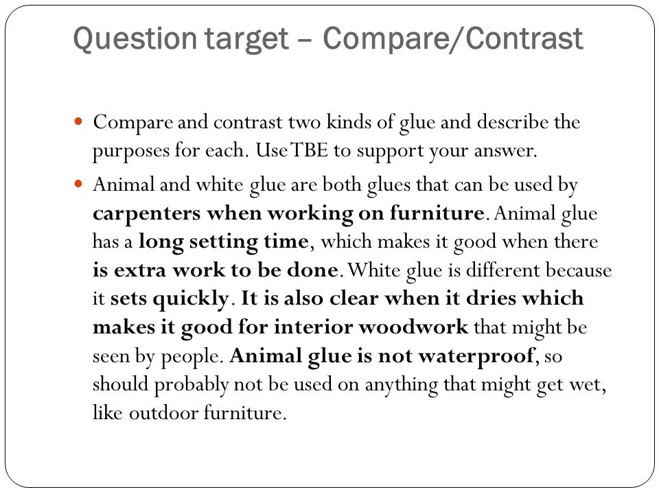 Question target – Compare/Contrast Compare and contrast two kinds of glue and describe the purposes for each.
