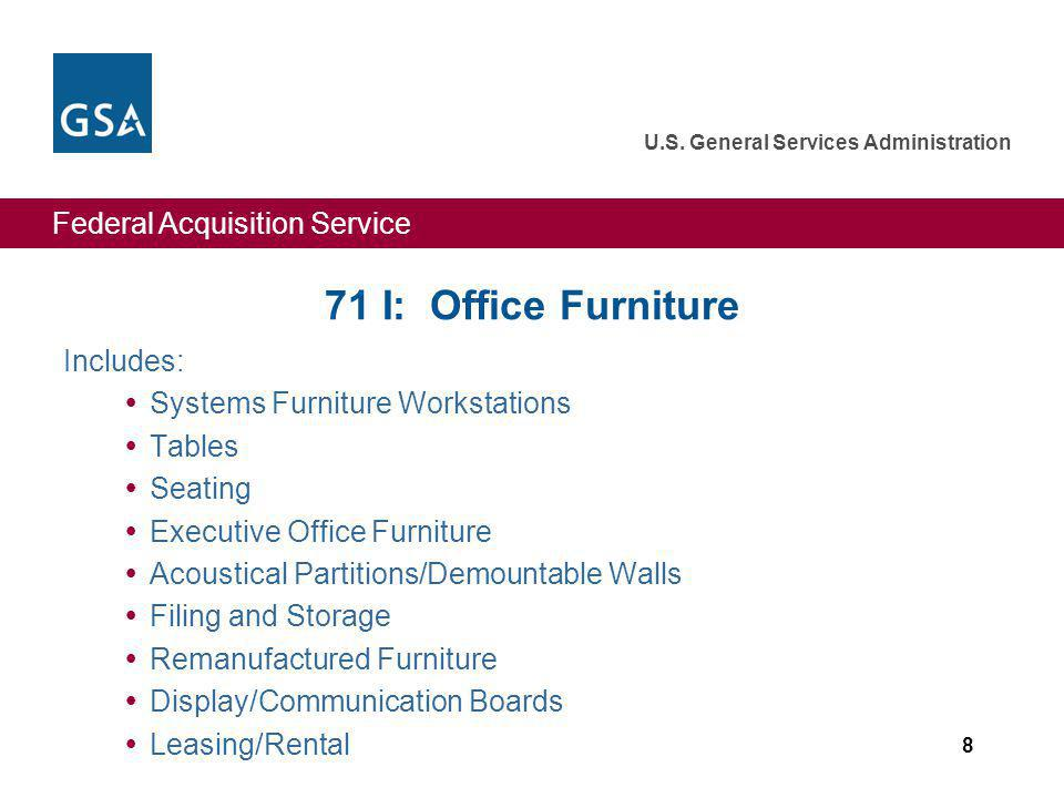 Federal Acquisition Service U.S. General Services Administration 39 www.gsaglobalsupply.gov