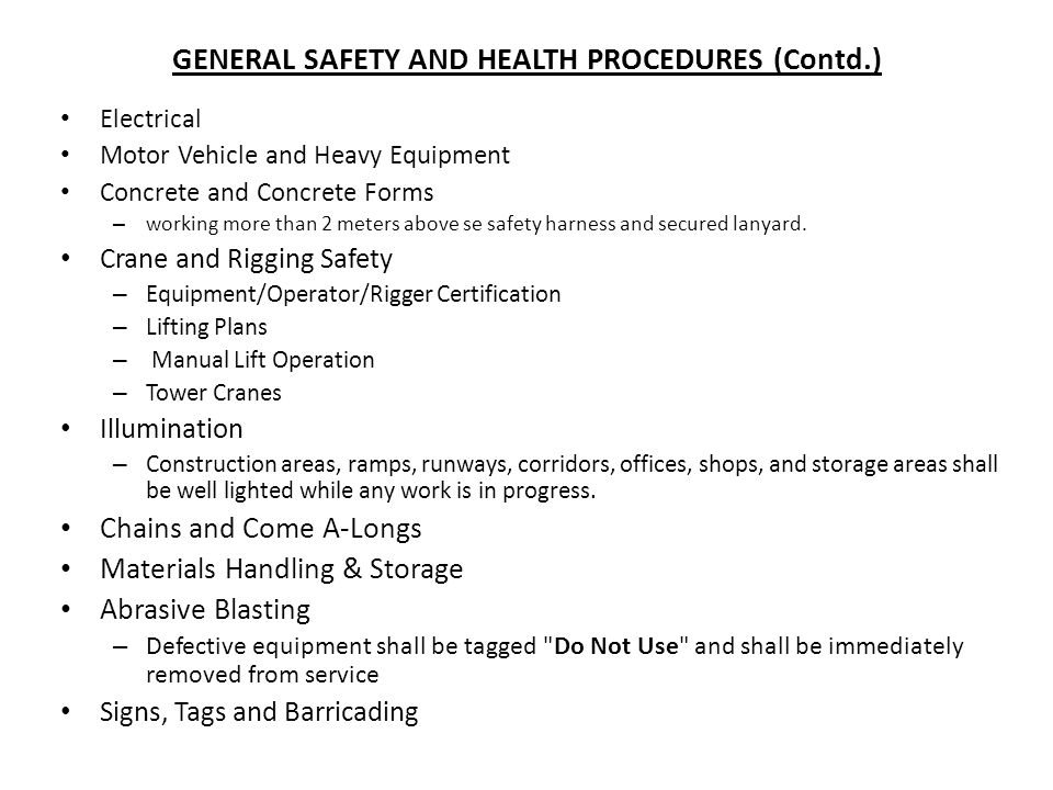 GENERAL SAFETY AND HEALTH PROCEDURES (Contd.) Electrical Motor Vehicle and Heavy Equipment Concrete and Concrete Forms – working more than 2 meters ab