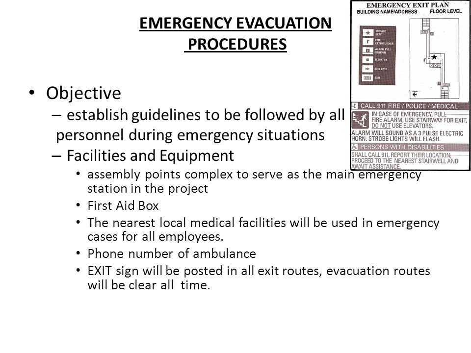 EMERGENCY EVACUATION PROCEDURES Objective – establish guidelines to be followed by all personnel during emergency situations – Facilities and Equipmen