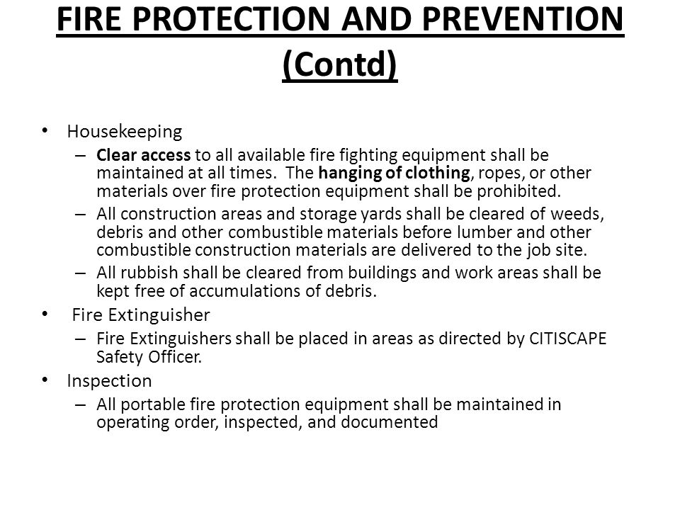 FIRE PROTECTION AND PREVENTION (Contd) Housekeeping – Clear access to all available fire fighting equipment shall be maintained at all times. The hang