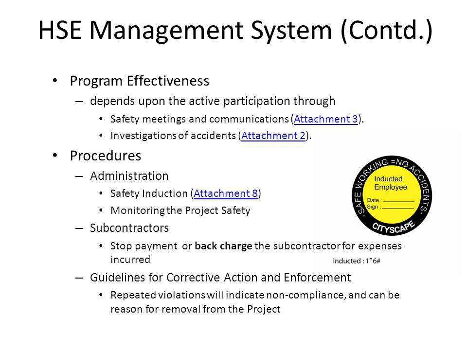 HSE Management System (Contd.) Program Effectiveness – depends upon the active participation through Safety meetings and communications (Attachment 3)