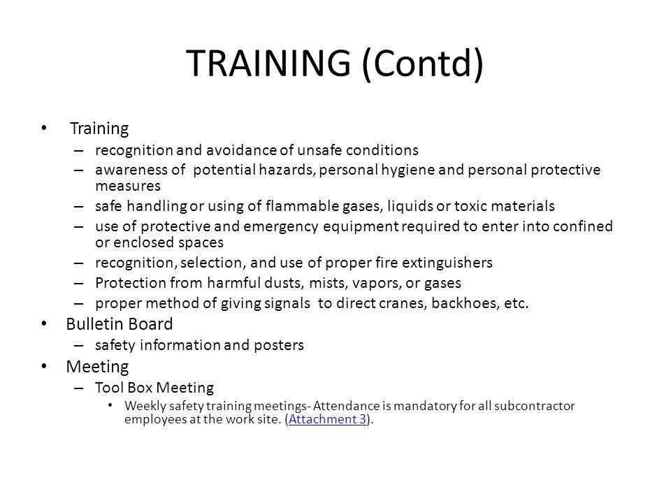 TRAINING (Contd) Training – recognition and avoidance of unsafe conditions – awareness of potential hazards, personal hygiene and personal protective
