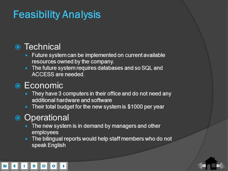 Technical Future system can be implemented on current available resources owned by the company.