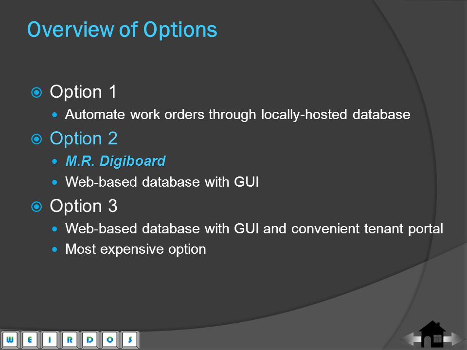 Option 1 Automate work orders through locally-hosted database Option 2 M.R.