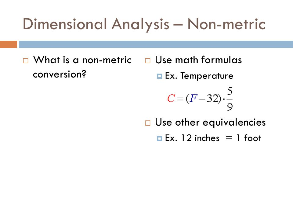 Dimensional Analysis – Non-metric What is a non-metric conversion.
