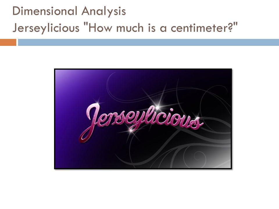 Dimensional Analysis Jerseylicious