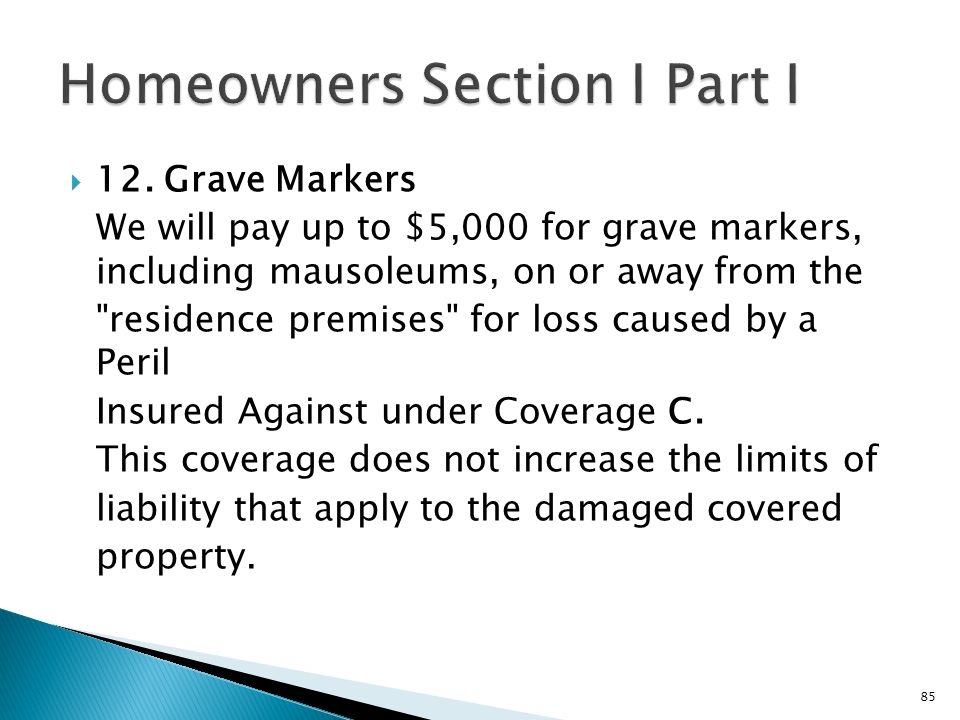 12. Grave Markers We will pay up to $5,000 for grave markers, including mausoleums, on or away from the