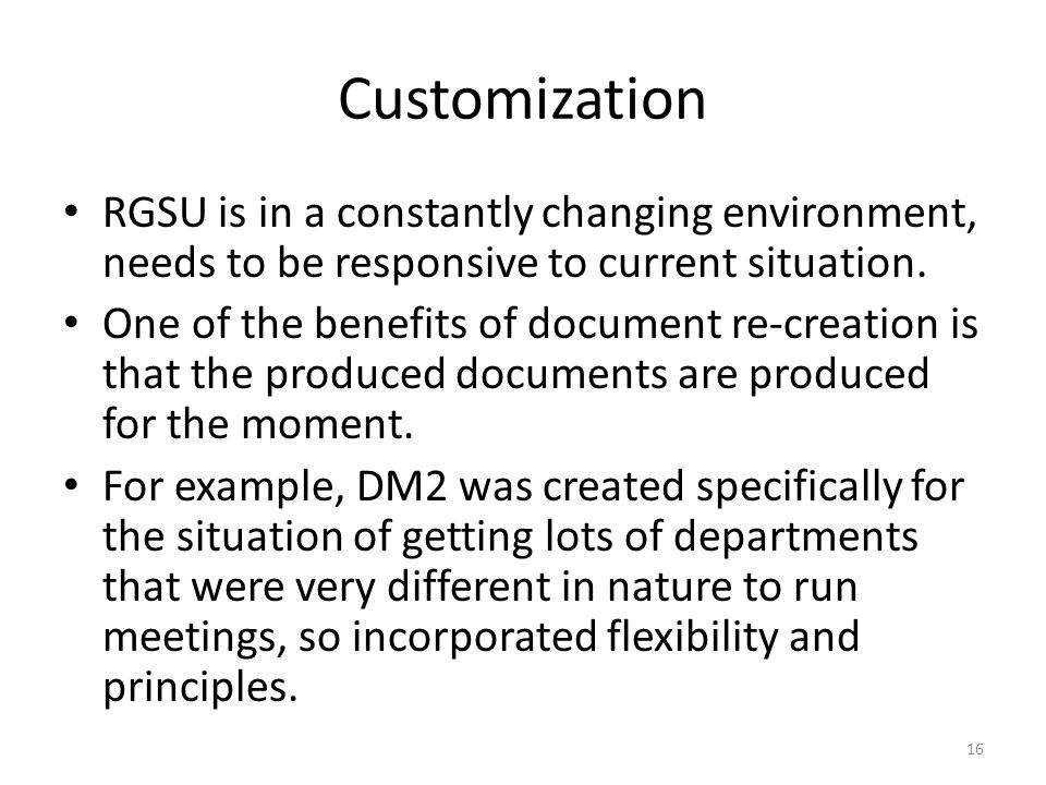 Customization RGSU is in a constantly changing environment, needs to be responsive to current situation.