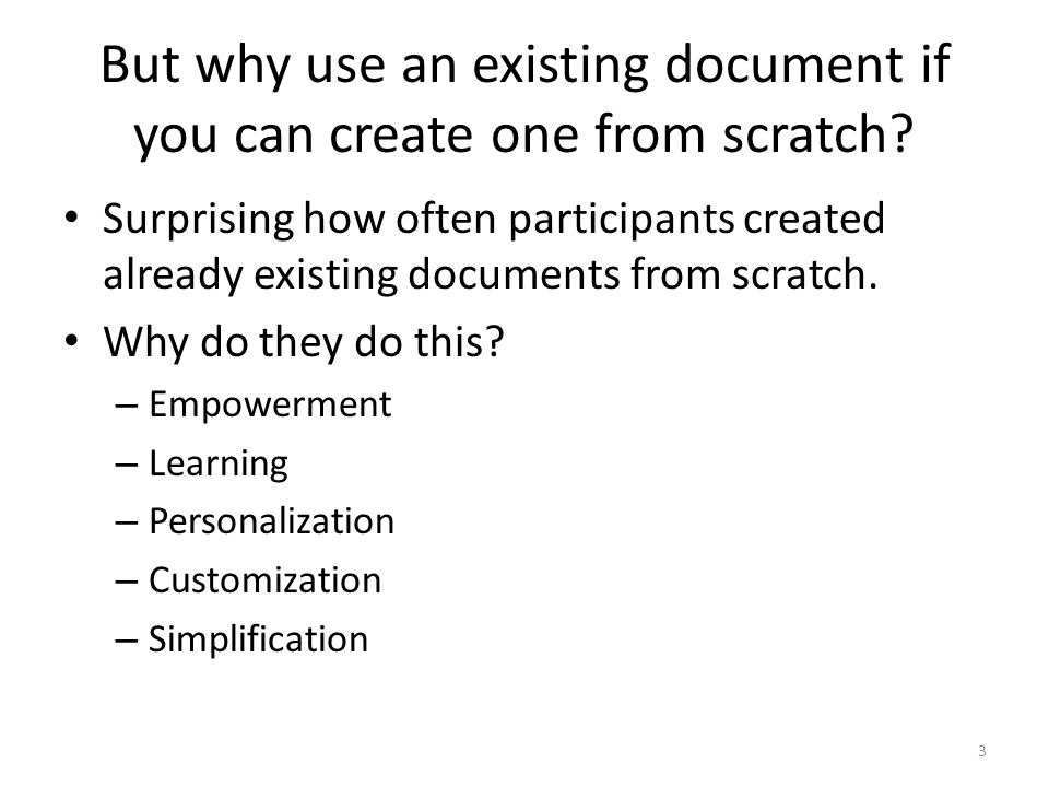 But why use an existing document if you can create one from scratch? Surprising how often participants created already existing documents from scratch
