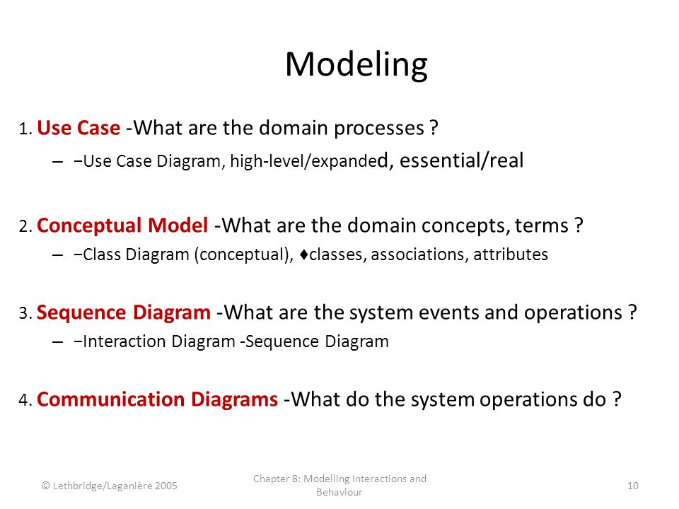 Modeling 1. Use Case -What are the domain processes ? – Use Case Diagram, high-level/expande d, essential/real 2. Conceptual Model -What are the domai