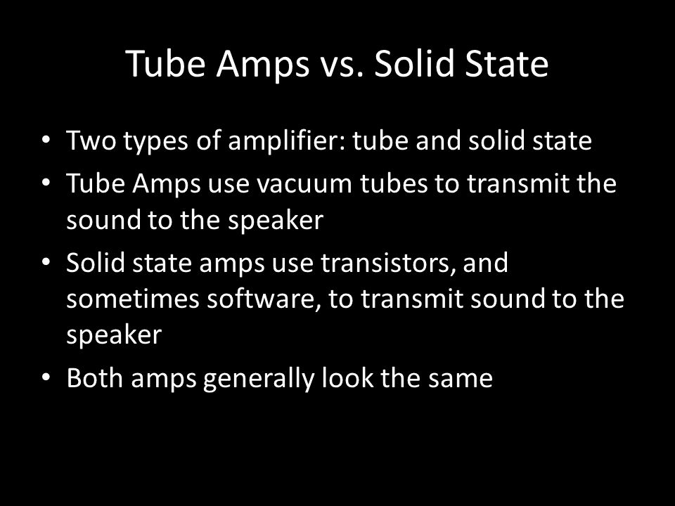 Tube Amps vs.