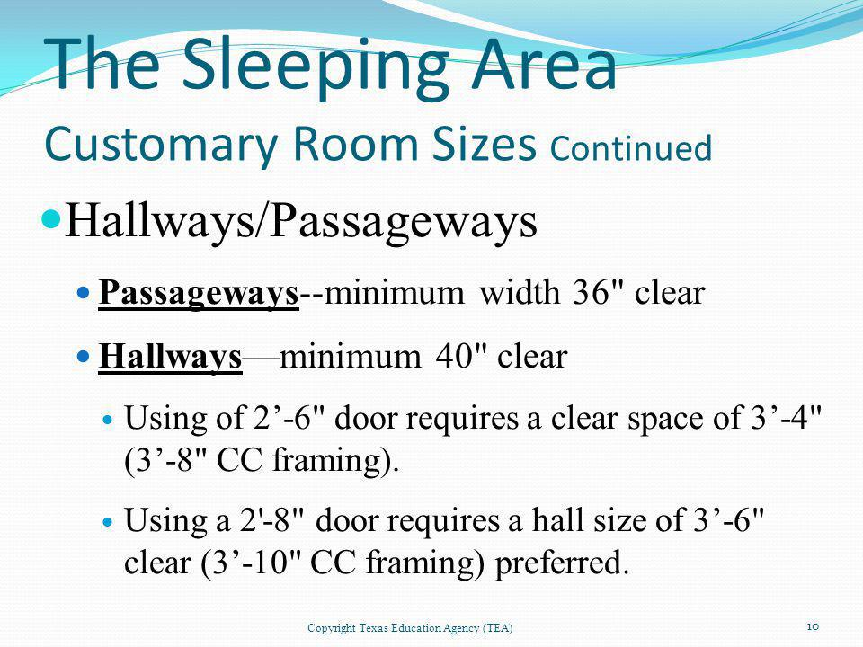 The Sleeping Area Customary Room Sizes Continued Hallways/Passageways Passageways--minimum width 36
