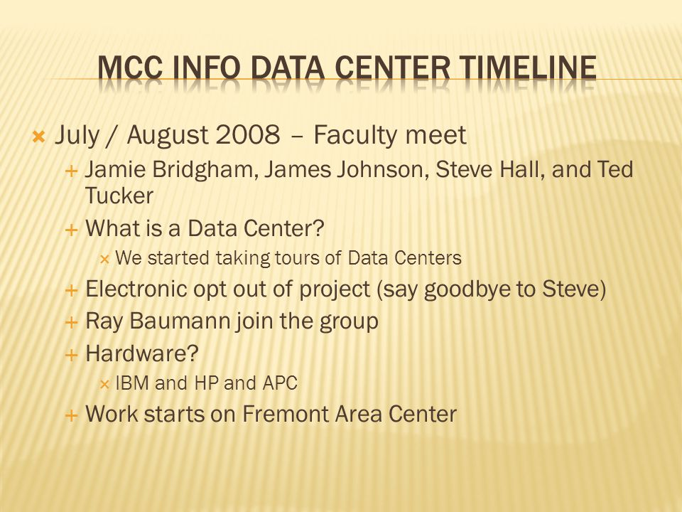 July / August 2008 – Faculty meet Jamie Bridgham, James Johnson, Steve Hall, and Ted Tucker What is a Data Center? We started taking tours of Data Cen