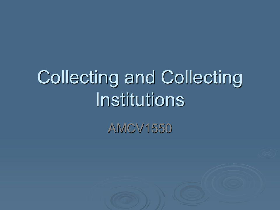Collecting and Collecting Institutions AMCV1550
