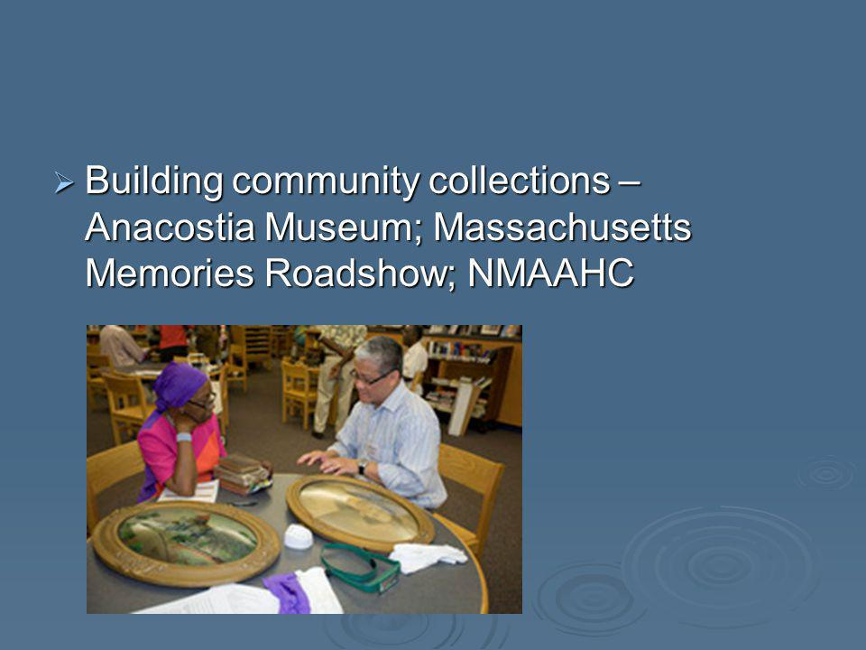 Building community collections – Anacostia Museum; Massachusetts Memories Roadshow; NMAAHC Building community collections – Anacostia Museum; Massachu