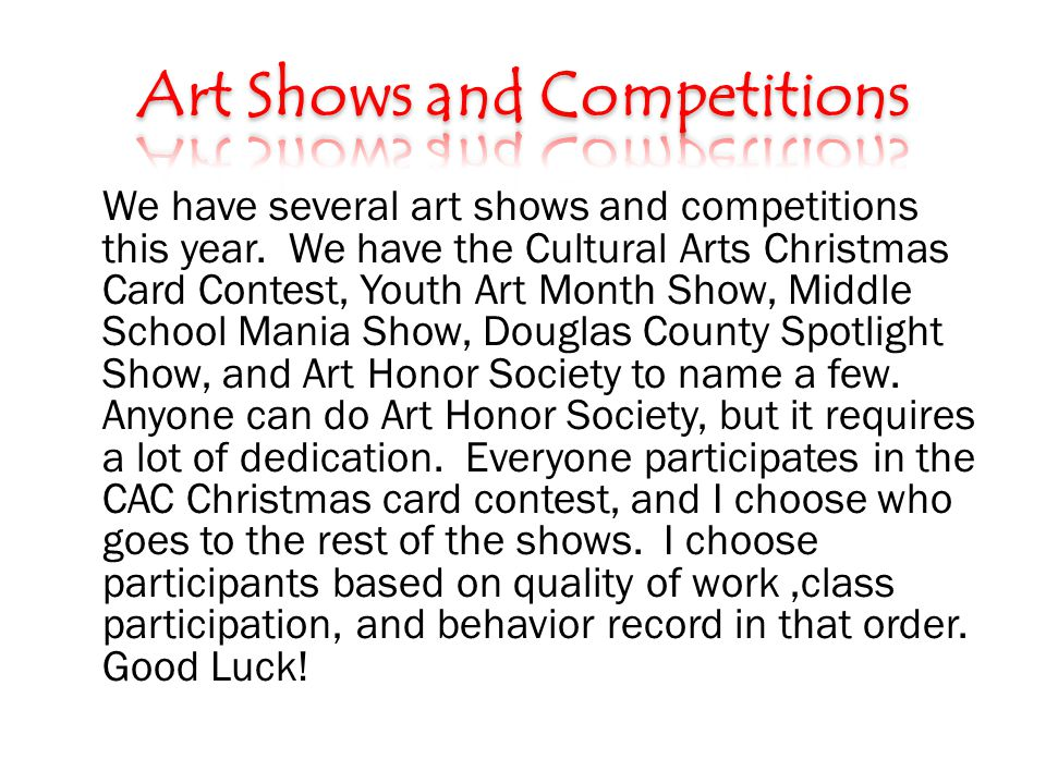 We have several art shows and competitions this year.