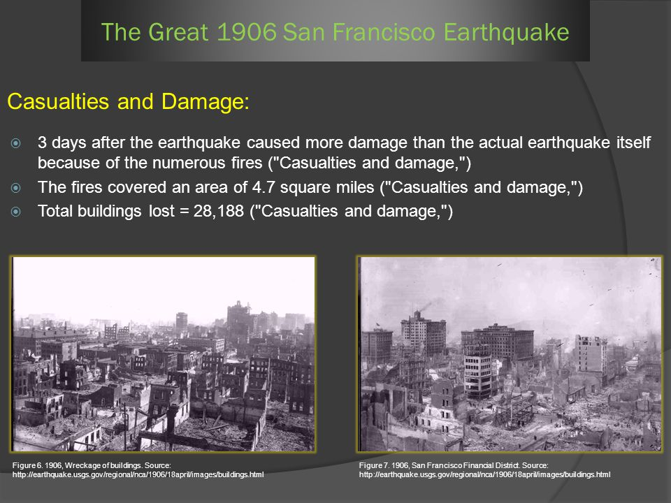 3 days after the earthquake caused more damage than the actual earthquake itself because of the numerous fires (
