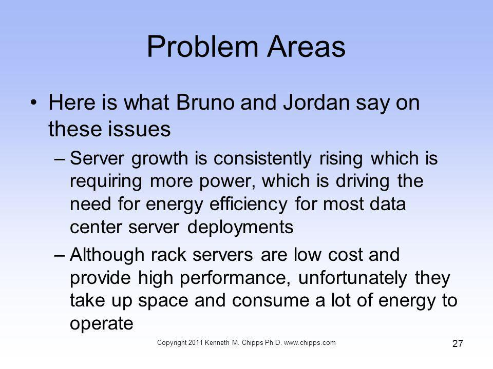 Problem Areas Here is what Bruno and Jordan say on these issues –Server growth is consistently rising which is requiring more power, which is driving