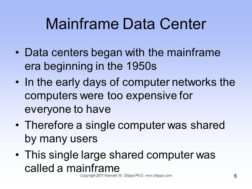 Mainframe Data Center Data centers began with the mainframe era beginning in the 1950s In the early days of computer networks the computers were too e
