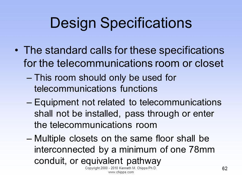 Design Specifications The standard calls for these specifications for the telecommunications room or closet –This room should only be used for telecom
