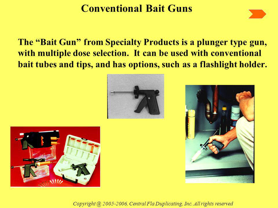 The Bait Gun from Specialty Products is a plunger type gun, with multiple dose selection.