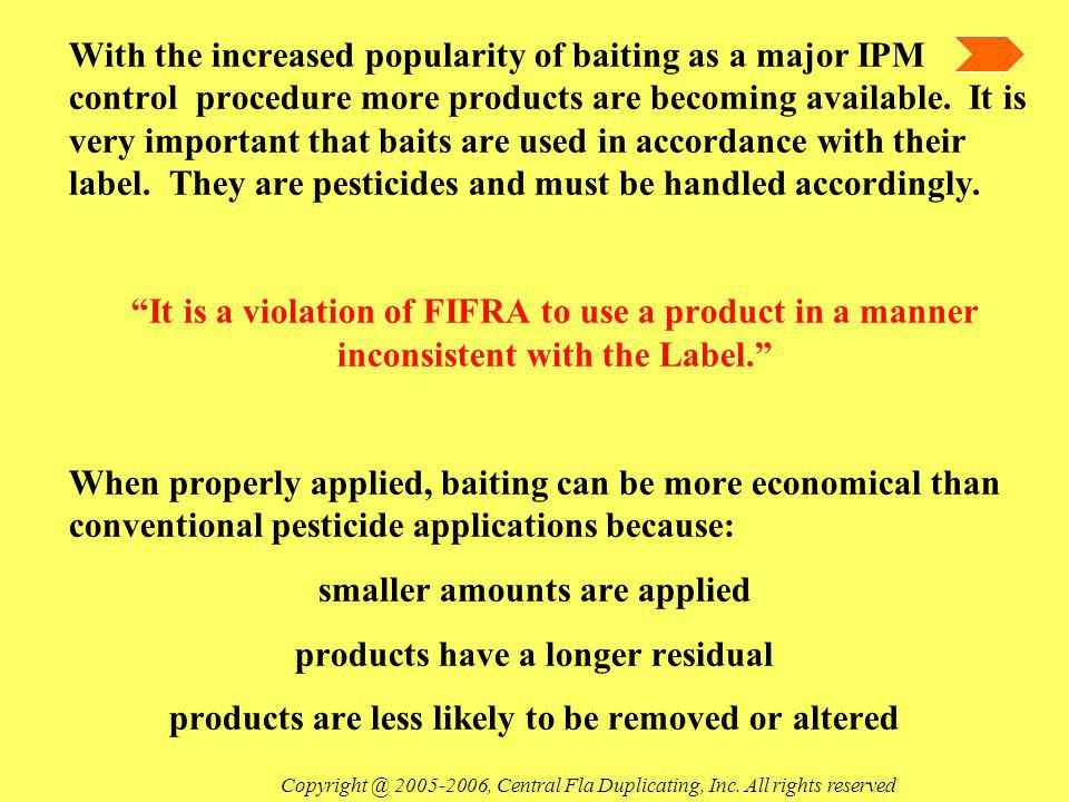 With the increased popularity of baiting as a major IPM control procedure more products are becoming available.