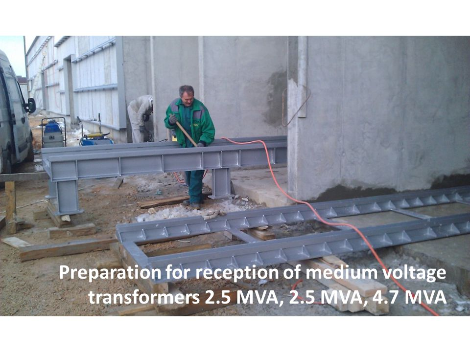 Preparation for reception of medium voltage transformers 2.5 MVA, 2.5 MVA, 4.7 MVA