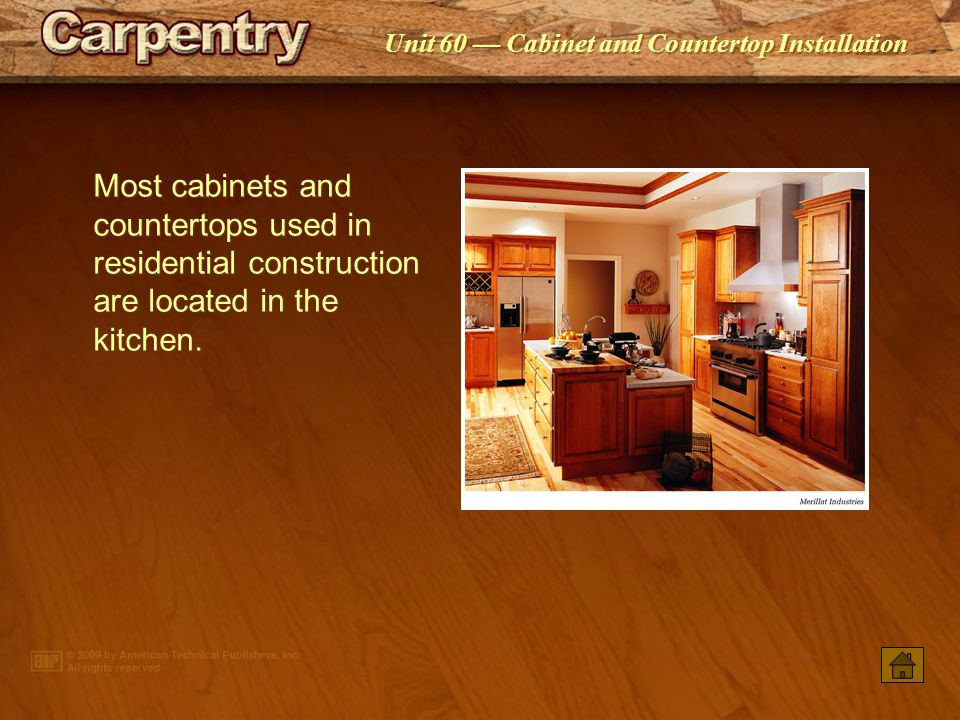 PowerPoint ® Presentation Unit 60 Cabinet and Countertop Installation Constructing Cabinets Installing Kitchen Cabinets Countertops