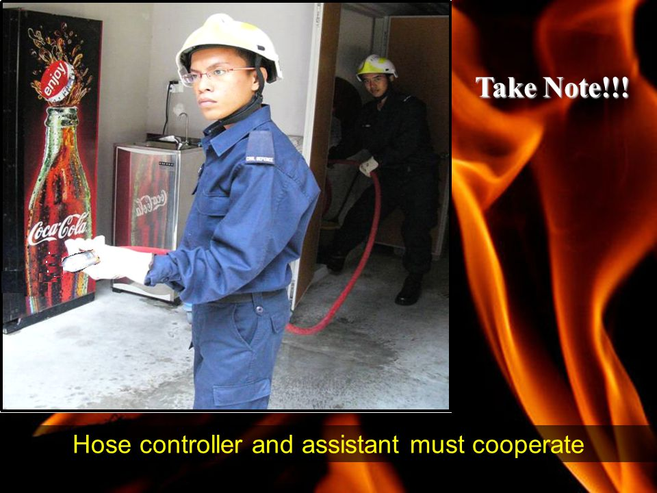Hose controller and assistant must cooperate Take Note!!!