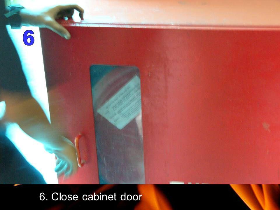 6. Close cabinet door