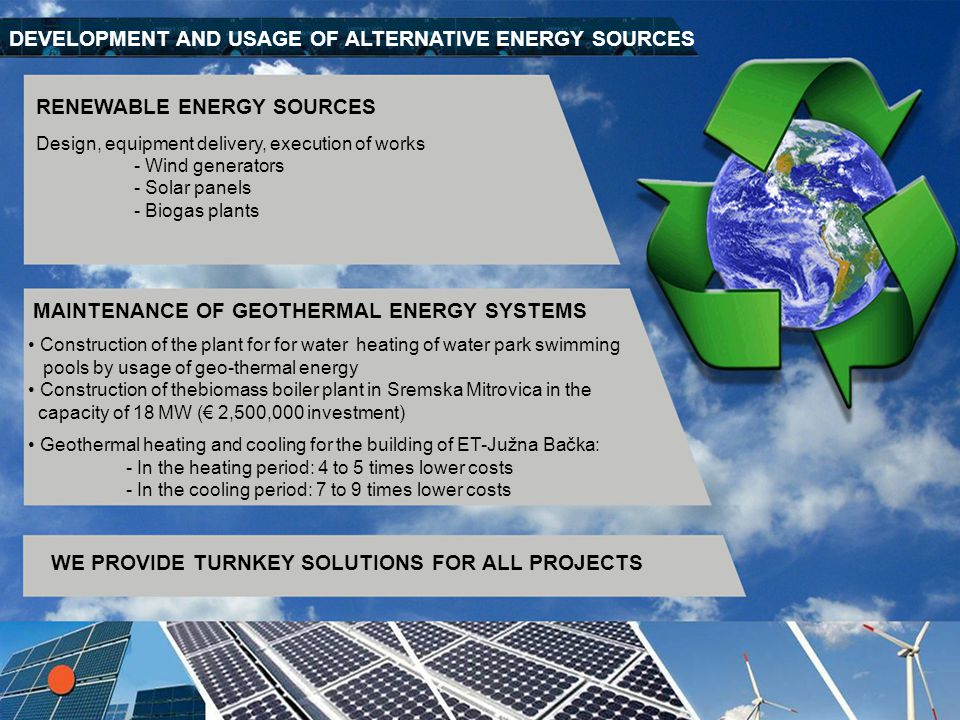DEVELOPMENT AND USAGE OF ALTERNATIVE ENERGY SOURCES RENEWABLE ENERGY SOURCES Design, equipment delivery, execution of works - Wind generators - Solar