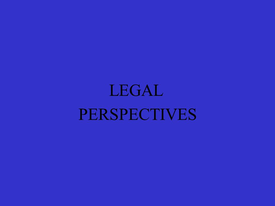 LEGAL PERSPECTIVES