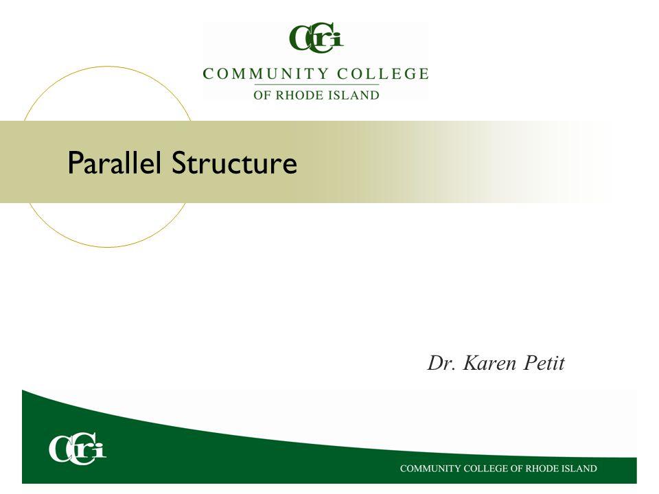 Parallel Structure Dr. Karen Petit