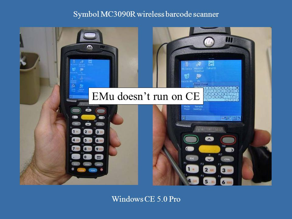 Symbol MC3090R wireless barcode scanner Windows CE 5.0 Pro EMu doesnt run on CE