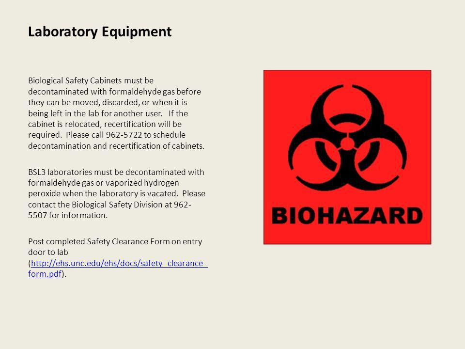 Laboratory Equipment Biological Safety Cabinets must be decontaminated with formaldehyde gas before they can be moved, discarded, or when it is being