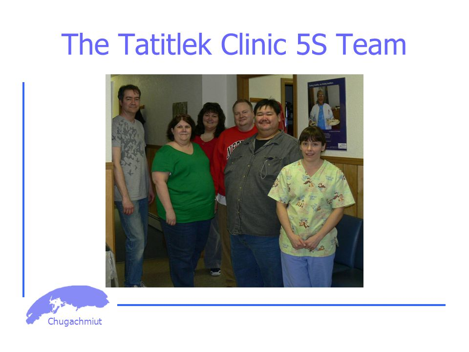Chugachmiut The Tatitlek Clinic 5S Team