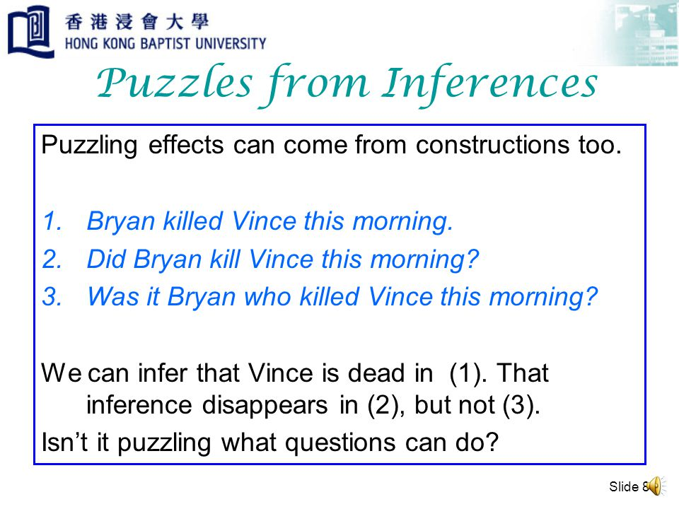 Slide 7 Puzzles from Inferences Consider the English suffix -er 1.I am pretty.