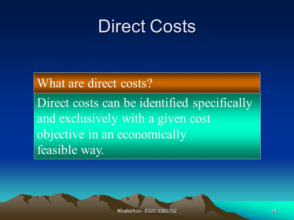 Khalid Aziz--0322-338575213 Learning Objective 3 Distinguish among direct, indirect, and unallocated costs.