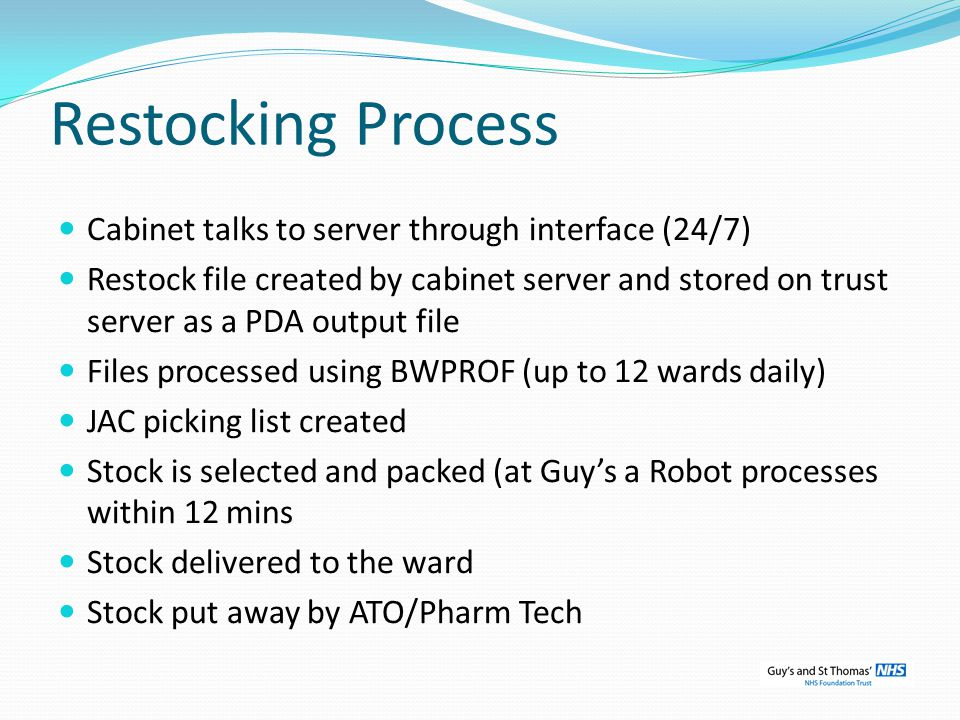 Restocking Process Cabinet talks to server through interface (24/7) Restock file created by cabinet server and stored on trust server as a PDA output
