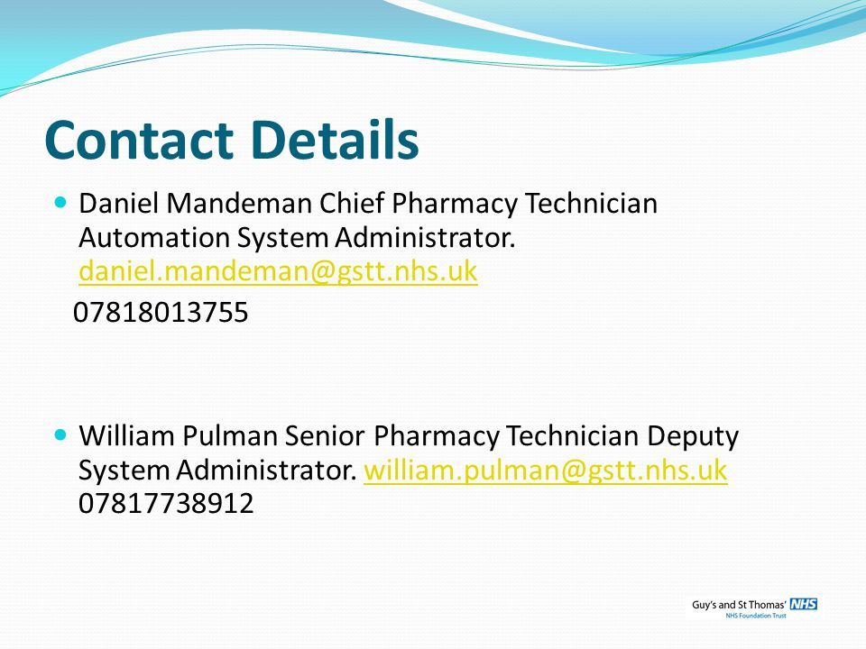 Contact Details Daniel Mandeman Chief Pharmacy Technician Automation System Administrator.